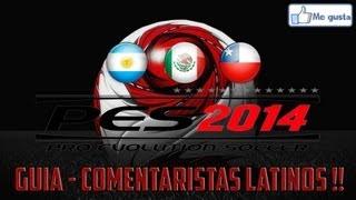 PES 2014 - GUIA Como Poner Comentaristas LATINOS !!