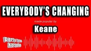 Download Mp3 Keane - Everybody's Changing  Karaoke Version