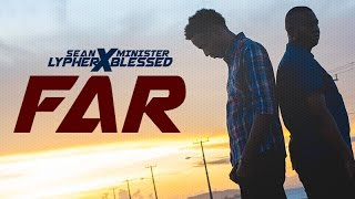 Lypher & Minister Blessed - Far [Official Music Video] @RB_Beats @cjamphotos