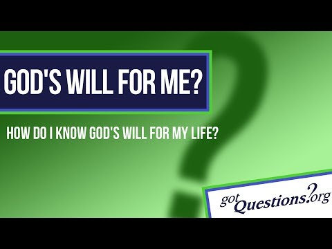 How can I know God's will for my life? What does the Bible