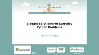 Nina Zakharenko - Elegant Solutions For Everyday Python Problems - PyCon 2018