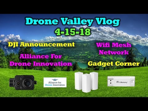 Vlog #13 - DJI Announcement - Wifi Mesh Networks - Alliance For Drone Innovation - Gadget Corner