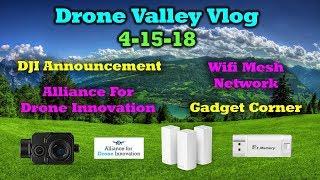 Vlog #13 - DJI Announcement - Wifi Mesh Networks - Alliance For Drone Innovation - Gadget Corner