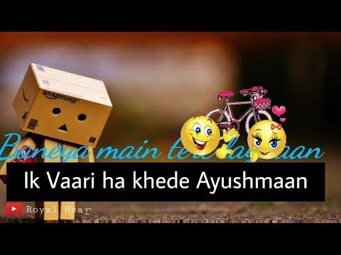 👌👌 New  Ik vaari haan kehde lyrics video Whatsapp Status  Ayushman Download links👇 by Abhistatus