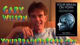 What's porn doing to us?--With Gary Wilson, founder of YourBrainOnPorn.com
