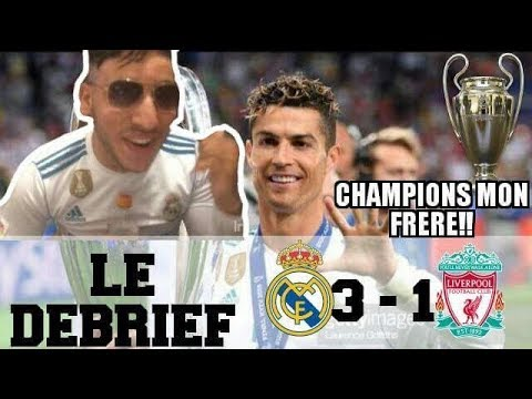 REAL MADRID VS LIVERPOOL FINALE LDC 2018 !!! VICTOIRE 3 - 1 !!! CHAMPIONS D'EUROPE MON FRÈRE !!!