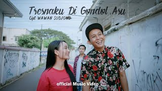 TRESNAKU DI GONDOL ASU - Wawan Sudjono [Official music video]