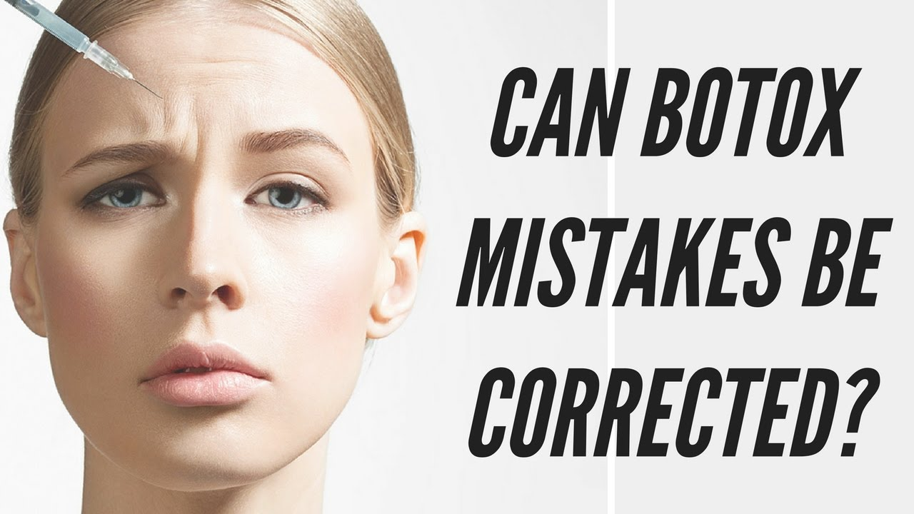 Can Botox Treatment Be Corrected