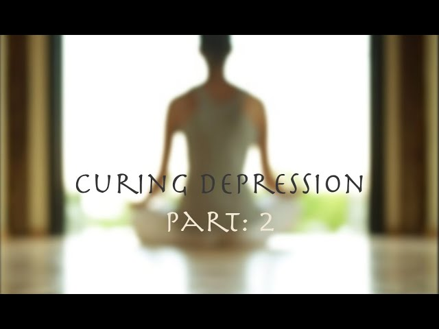 FAQ: How to cure depression PART: 2