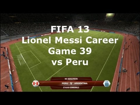 FIFA 13 Lionel Messi Career - game 39(International Match) vs Peru
