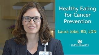 Healthy Eating for Cancer Prevention