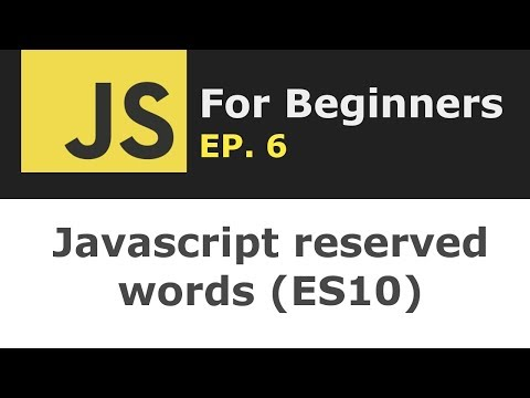 Javascript reserved words (ES10 or ES2019) | JS for Beginners Ep. 6 thumbnail