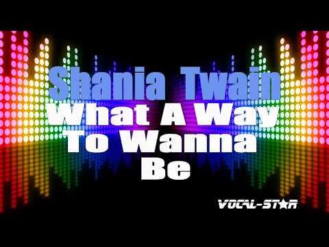 Shania Twain - What A Way To Wanna Be (Karaoke Version) with Lyrics HD Vocal-Star Karaoke