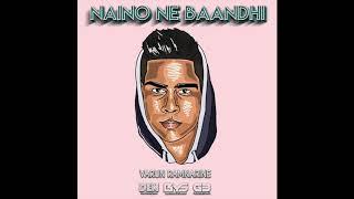 Varun Ramnarine (G3) - Naino Ne Baandhi