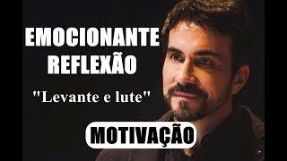 Levante e lute, nunca pare de lutar - Pe. Fábio de Melo (MOTIVAÇÃO 2018) (EMOCIONANTE REFLEXÃO)