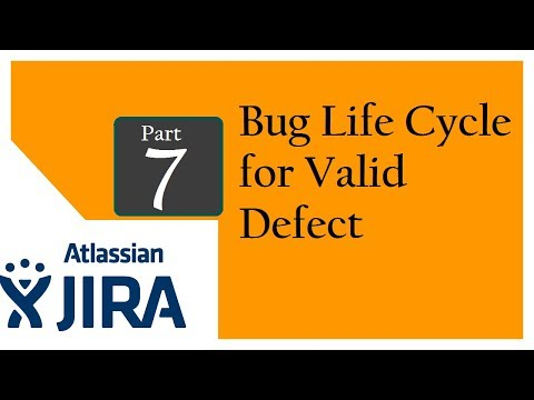Jira (Bug Tracking and Test Management Tool : Session 6 : Bug Life Cycle for valid defect