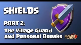 Clash of Clans townhall 11 sneak peaks shields part 2: The Village Guard and Personal Breaks