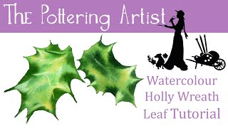 Painting Holly Leaves in Watercolor