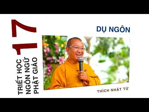 Triết học ngôn ngữ Phật giáo 17: Dụ ngôn (20/07/2012) Thích Nhật Từ
