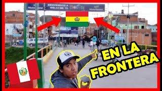 Así es la Frontera PERÚ - BOLIVIA (Desaguadero) Ruta Lima - La Paz   Peruvian Life