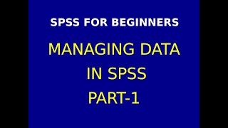 2  Managing Data in  SPSS Part-1
