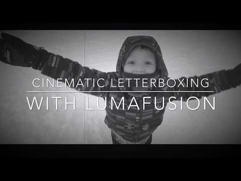 Cinematic LETTERBOXING With LUMAFUSION