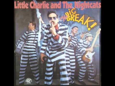 LITTLE CHARLIE AND THE NIGHTCATS (Sacramento ,U.S.A) -Hurry Up And Wait