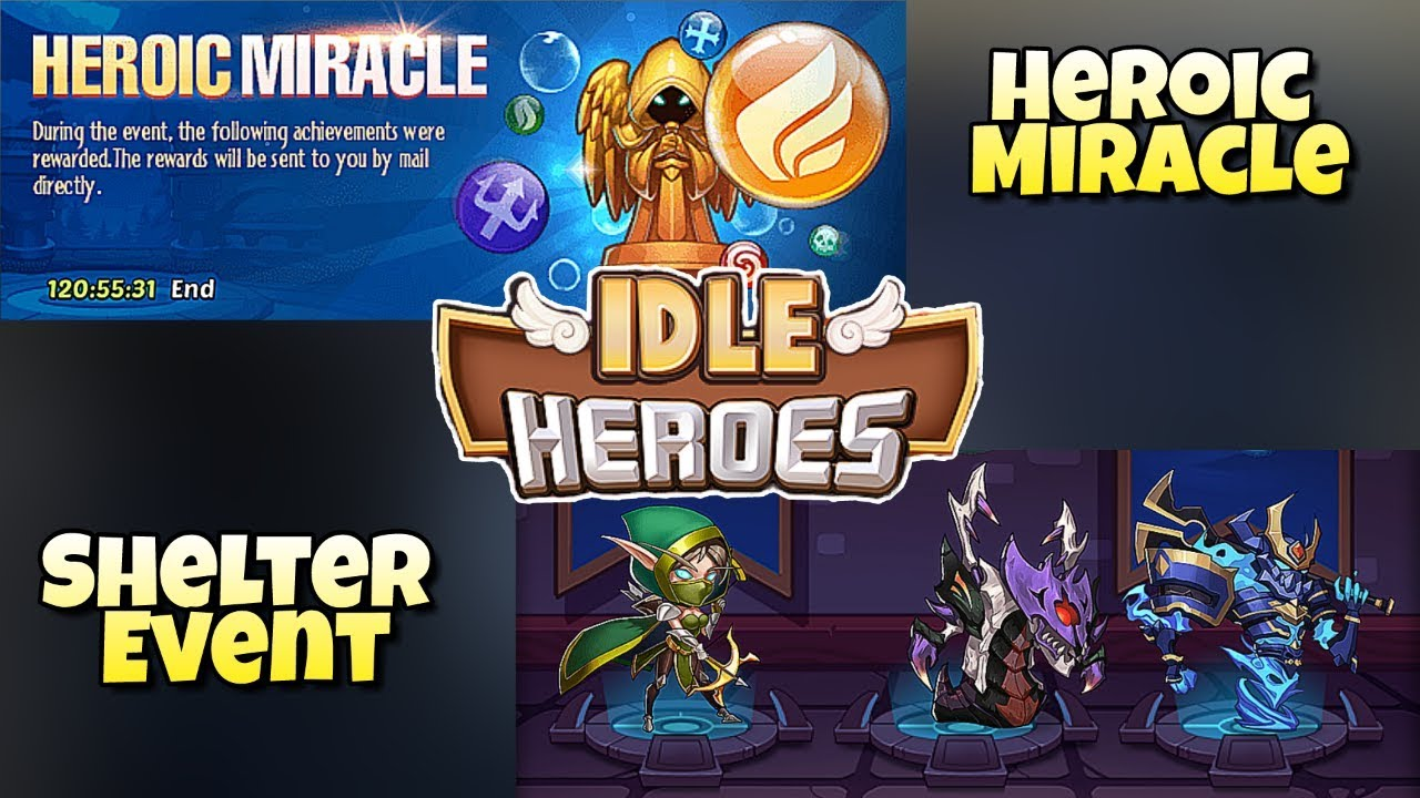 Idle Heroes - Shelter Event and Heroic Miracle Complete!
