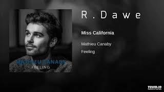 Mathieu Canaby - Miss California (R.Dawe Club Mix) 2019