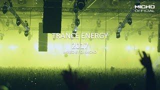 Trance Energy 2017 (Mixed by DJ Micho)