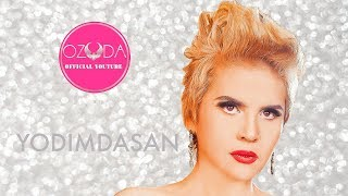 Ozoda - Yodimdasan ( Official Music Version 2017)