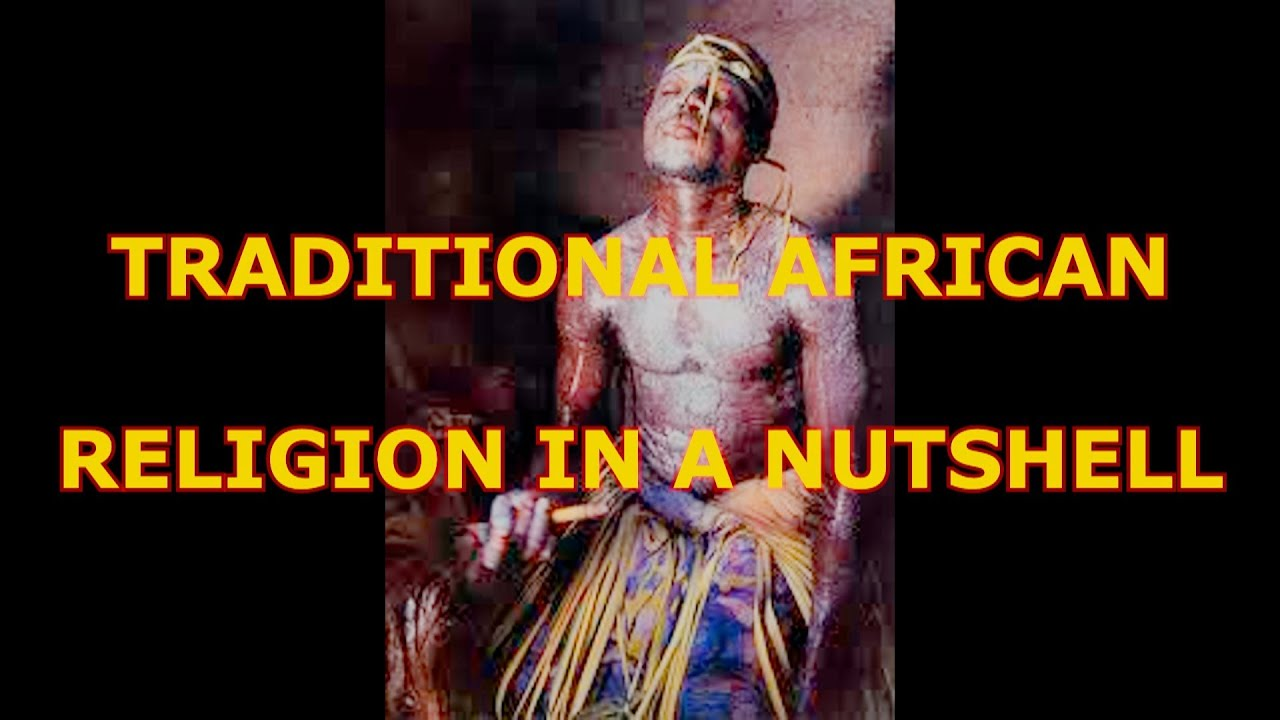 traditional african religion In this article i am applying the anthropological term of cosmology to the study of  christianity in order to place plural christian settings under a wider.