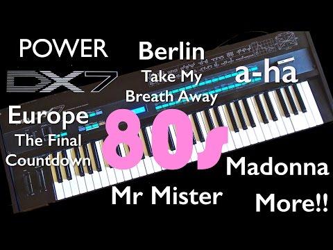 Yamaha DX7 - 80's Hits, a-ha Take On Me, Mr Mister Broken Wings, Europe, Berlin, Top Gun, Madonna