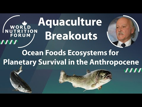 WNF 2016 Aquaculture Breakouts: 01 Ocean Foods Ecosystems for Planetary Survival in the Anthropocene