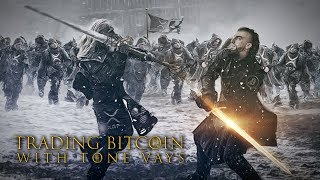 Trading Bitcoin - While Fighting Ripple's Army of the 'Brain' Dead :)