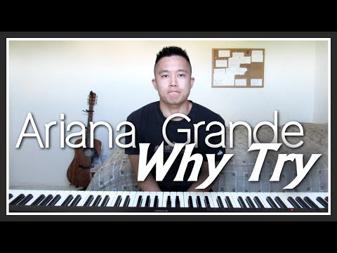 Ariana Grande - Why Try (Piano Cover | Rob Tando)