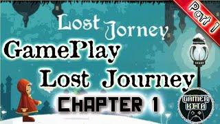 Nyobain Game Seru Berbayar!!! GamePlay Lost Journey Android part 1. GamerKita