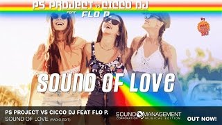 PS Project vs Cicco Dj feat Flo P. - Sound Of Love (HIT MANIA CHAMPIONS 2017)