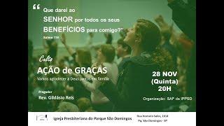 I. P. Pq. São Domingos - 28/11/2019 - CULTO DE AÇÃO DE GRAÇAS