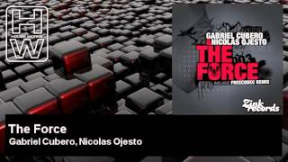 Gabriel Cubero, Nicolas Ojesto - The Force - HouseWorks