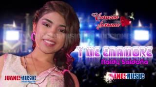 CORAZON SERRANO 2015   Y ME ENAMORE   NALDY SALDAÑA JUANESMUSIC HD Mp3