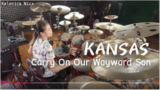 Kansas - Carry On Our Wayward Son   Drum cover by Kalonica Nicx