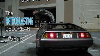 The RetroBlasting DeLorean - Part 1