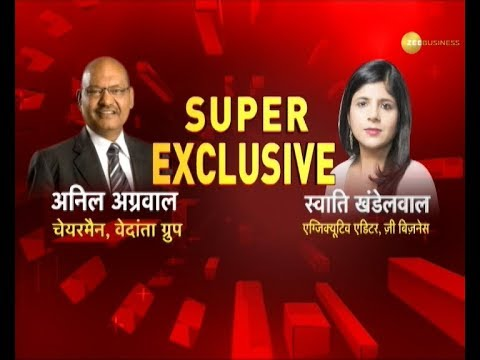 Exclusive interview with Anil Agarwal