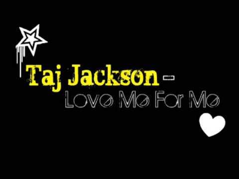 Taj Jackson - Love Me For Me (w/lyrics)