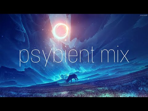 Psybient Mix - Elysian Fields ( 90 min )