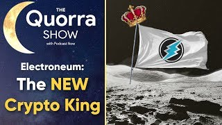 Electroneum: The NEW Crypto King - The Quorra Show (11/12)
