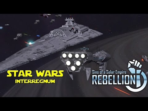 What is... Star Wars Interregnum - Sins Of a Solar Empire (NEW Star Wars Mod)