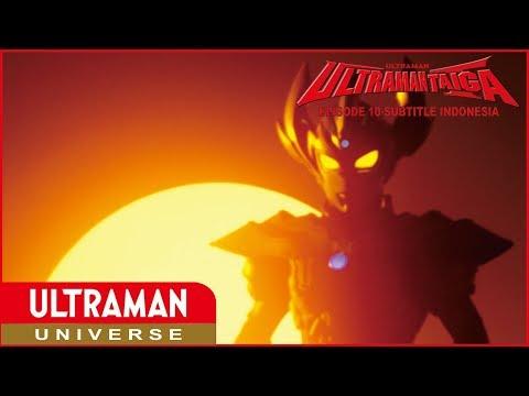 Ultraman Taiga Episode 10 Subtitle Indonesia