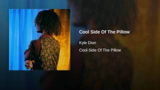 Kyle Dion - Cool Side Of The Pillow  (Audio)